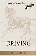 Cover of the book Driving by Henry Charles Fitz-Roy Somerset Beaufort