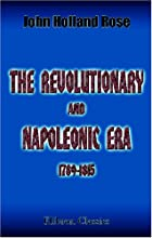 Cover of the book The revolutionary and Napoleonic era, 1789-1815 by J. Holland (John Holland) Rose