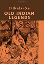 Cover of the book Old Indian Legends by Zitkala-Sa