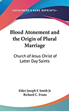 Another cover of the book Blood Atonement and the Origin of Plural Marriage by Joseph Fielding Smith