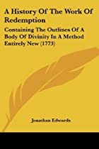 Cover of the book A history of the work of redemption by Jonathan Edwards