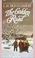 Cover of the book The Golden Road by L.M. Montgomery