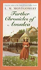 Cover of the book Further Chronicles of Avonlea by L.M. Montgomery