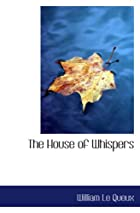Another cover of the book The House of Whispers by William Le Queux