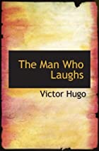 Cover of the book The Man Who Laughs by Victor Hugo