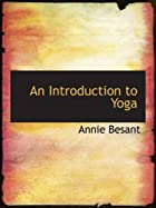 Cover of the book An Introduction to Yoga by Annie Wood Besant