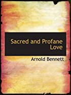 Cover of the book Sacred and Profane Love by Arnold Bennett