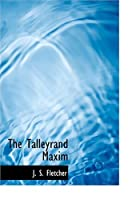 Cover of the book The Talleyrand Maxim by J.S. Fletcher