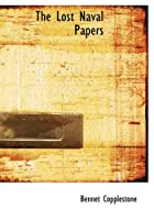 Cover of the book The Lost Naval Papers by Bennet Copplestone