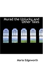 Cover of the book Murad the Unlucky and Other Tales by Maria Edgeworth