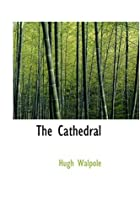 Cover of the book The Cathedral by Hugh Walpole