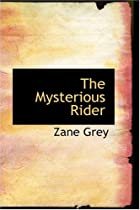 Cover of the book The Mysterious Rider by Zane Grey