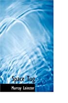 Cover of the book Space Tug by Murray Leinster
