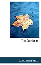 Cover of the book The Gardener by Rabindranath Tagore