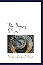 Cover of the book The day of glory by Dorothy Canfield Fisher