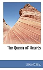 Cover of the book The Queen of Hearts by Wilkie Collins