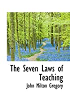 Another cover of the book The seven laws of teaching by John Milton Gregory