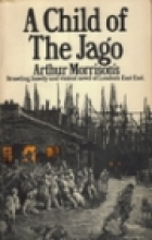 Another cover of the book A child of the Jago by Arthur Morrison