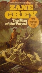 Another cover of the book The Man of the Forest by Zane Grey