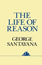 Cover of the book The Life of Reason by George Santayana
