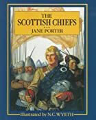 Cover of the book The Scottish Chiefs by Jane Porter
