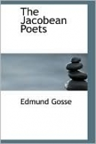 Cover of the book The Jacobean poets by Edmund Gosse