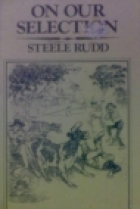 Cover of the book On Our Selection by Steele Rudd