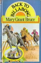 Another cover of the book Back to Billabong by Mary Grant Bruce