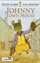 Cover of the book The Tale of Johnny Town-Mouse by Beatrix Potter