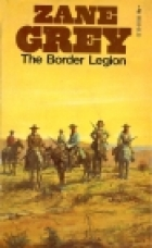 Cover of the book The Border Legion by Zane Grey