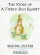 Another cover of the book The story of a fierce bad rabbit by Beatrix Potter