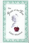 Cover of the book The fruit of the tree by Edith Wharton