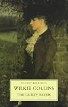 Cover of the book The Guilty River by Wilkie Collins