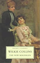 Cover of the book The New Magdalen by Wilkie Collins