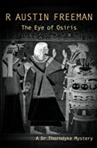 Cover of the book The Eye of Osiris by R. Austin (Richard Austin) Freeman