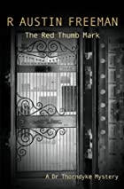 Another cover of the book The Red Thumb Mark by R. Austin Freeman