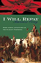 Cover of the book I Will Repay by Emmuska Orczy