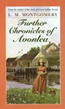 Another cover of the book Further Chronicles of Avonlea by L.M. Montgomery