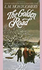 Another cover of the book The Golden Road by L.M. Montgomery