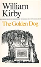 Cover of the book The Golden Dog by William Kirby