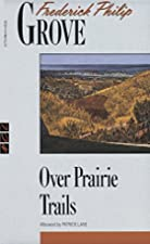 Cover of the book Over Prairie Trails by Frederick Philip Grove