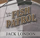 Cover of the book Tales of the Fish Patrol by Jack London
