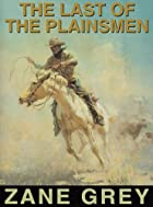 Cover of the book The Last of the Plainsmen by Zane Grey