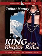 Cover of the book King of the Khyber Rifles by Talbot Mundy
