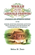 Cover of the book Woman on the American Frontier by William Worthington Fowler