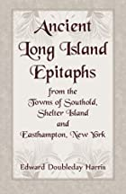 Cover of the book Ancient Long Island epitaphs by Edward Doubleday Harris