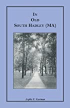 Cover of the book In old South Hadley by Sophie E. Eastman