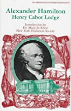 Cover of the book Alexander Hamilton by Henry Cabot Lodge