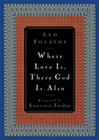 Another cover of the book Where love is, there God is also by Leo Tolstoy