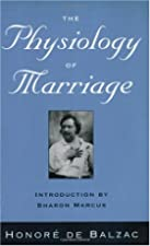 Cover of the book The physiology of marriage by Honoré de Balzac